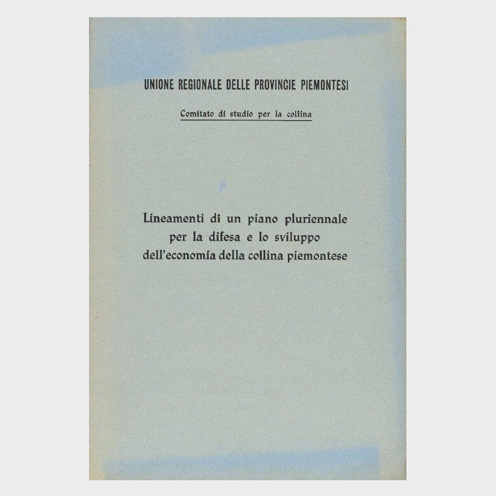Book Cover: LINEAMENTI DI UN PIANO PLURIENNALE PER LA DIFESA E LO SVILUPPO DELLA ECONOMIA COLLINARE PIEMONTESE
