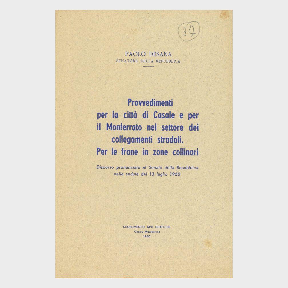 Book Cover: PROVVEDIMENTI PER LA CITTÀ DI CASALE E PER IL MONFERRATO NEL SETTORE DEI COLLEGAMENTI STRADALI E FRANE NELLE ZONE COLLINARI