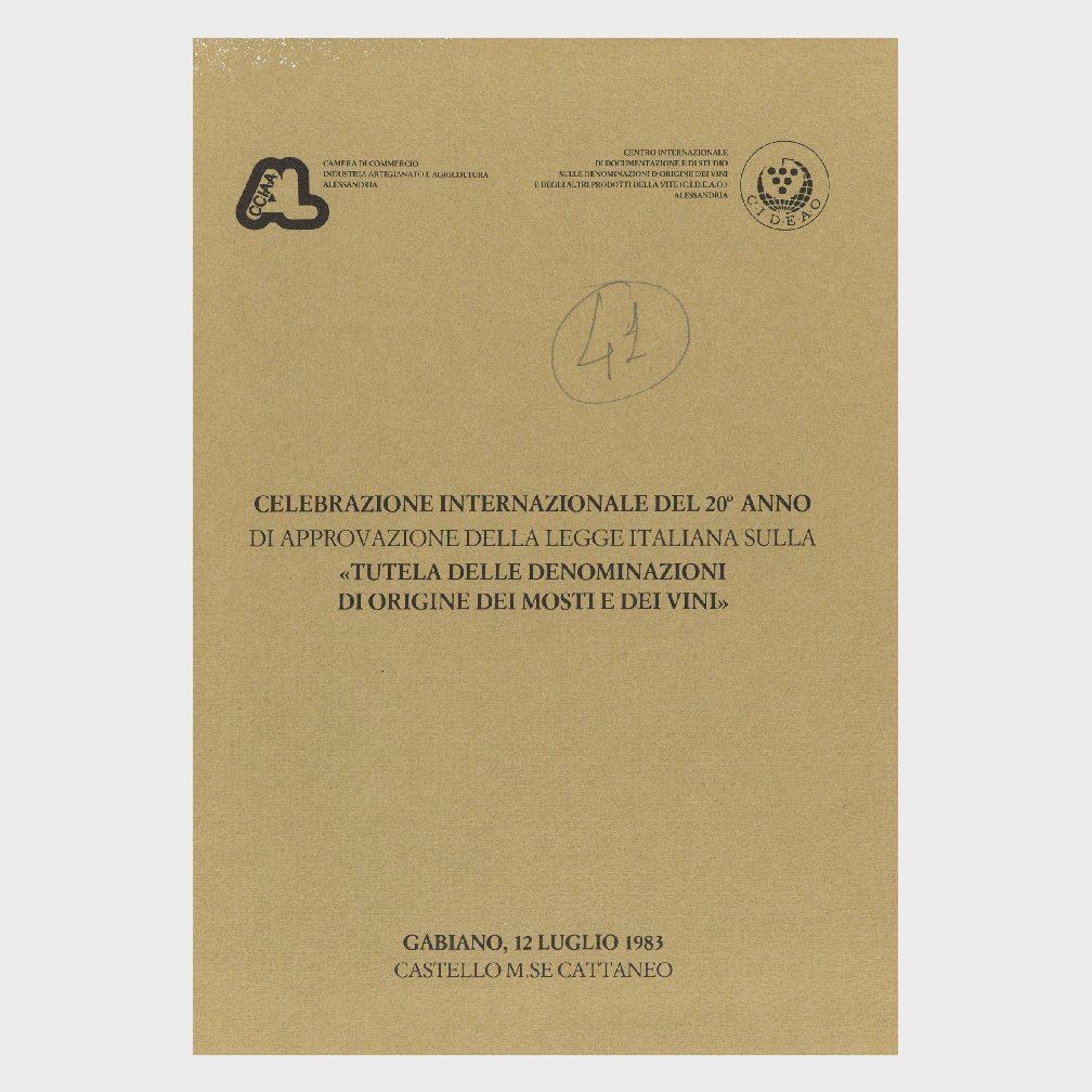 Book Cover: CELEBRAZIONE INTERNAZIONALE DEL XX° ANNO DI APPROVAZIONE DELLA LEGGE SULLE DENOMINAZIONI DI ORIGINE DEI MOSTI E DEI VINI