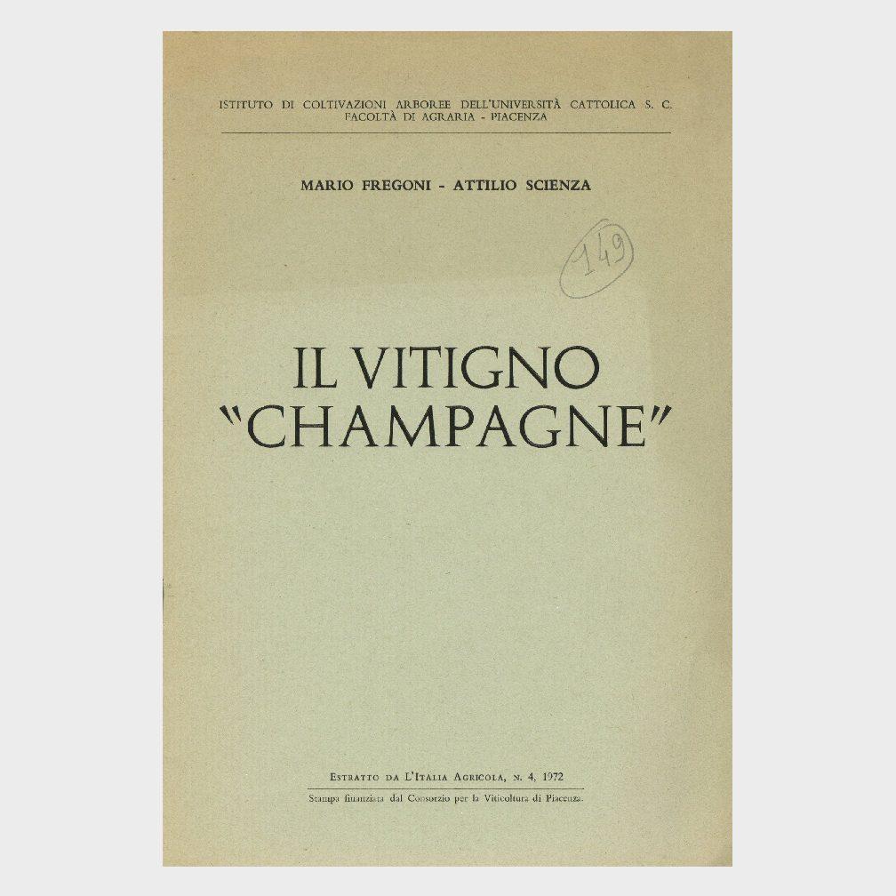 Book Cover: IL VITIGNO CHAMPAGNE ( COLTIVAZIONI ARBOREE UNIVERSITÀ DI PIACENZA)