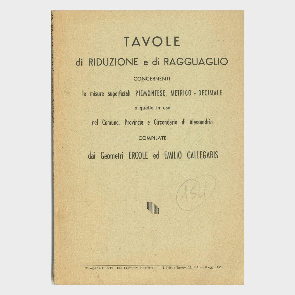 Book Cover: TAVOLE DI RIDUZIONE E DI RAGGUAGLIO – LE MISURE SUPERFICIALI PIEMONTESI METRICO - DECIMALI - COMUNE, PROVINCIA E CIRCONDARIO ALESSANDRIA