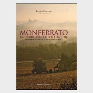 Book Cover: MONFERRATO: UN TERRITORIO TUTTO DA BERE – I VINI DOC DELLA PROVINCIA DI AL