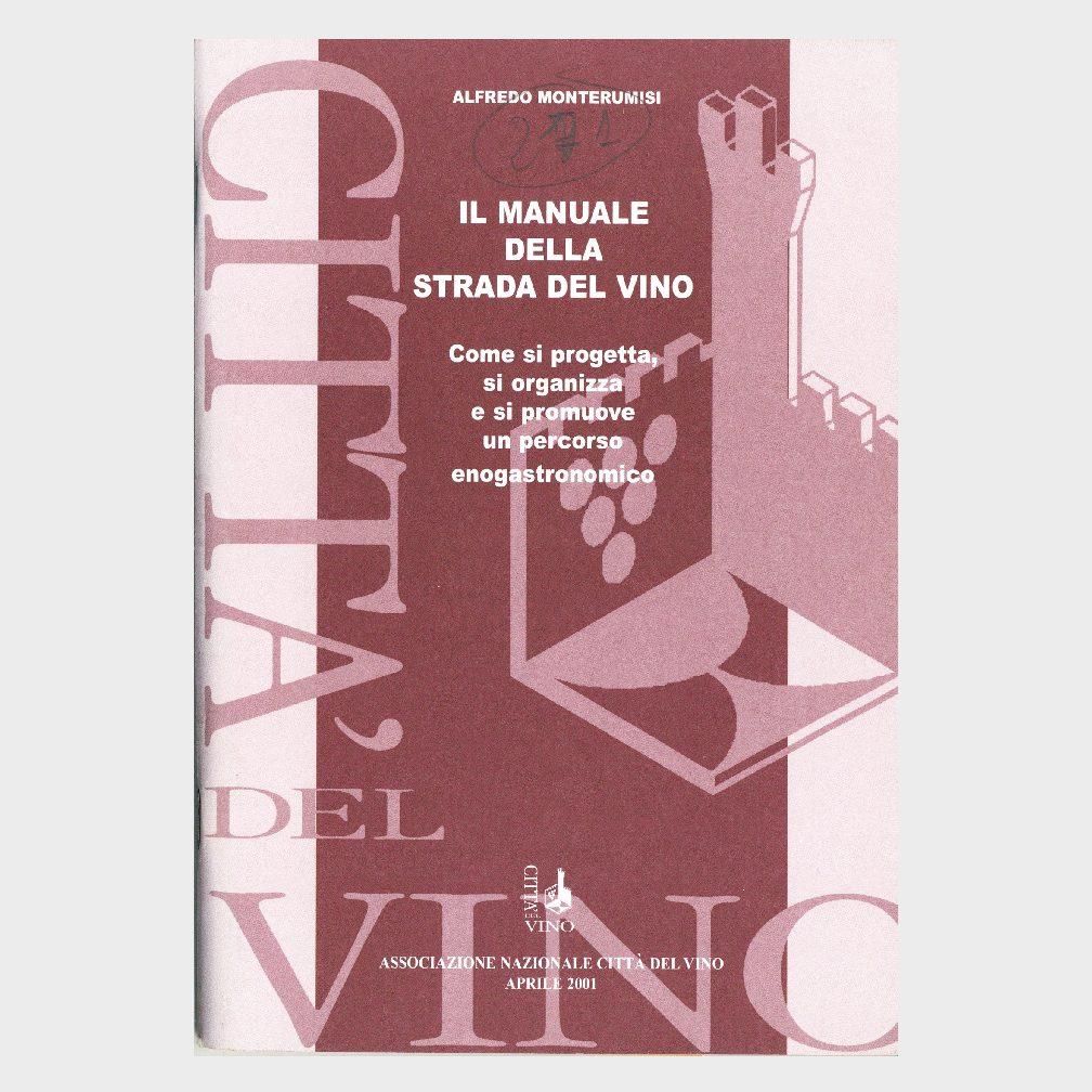 Book Cover: IL MANUALE DELLA STRADA DEL VINO ( COME SI PROGETTA UN PERCORSO ENOGASTRONOMICO)