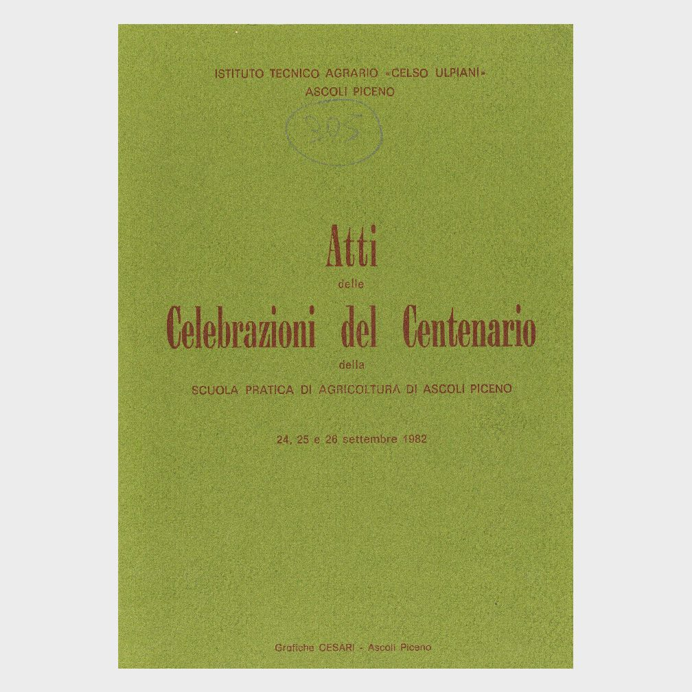Book Cover: ATTI DELLE CELEBRAZIONI DEL CENTENARIO DELLA SCUOLA PRATICA DI AGRICOLTURA DI ASCOLI PICENO