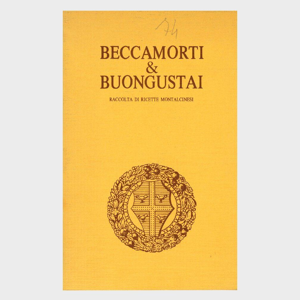 Book Cover: BECCAMORTI E BUONGUSTAI – RACCOLTA DI RICETTE MONTALCINESI