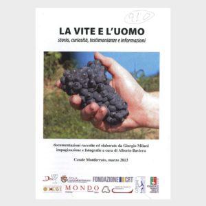Book Cover: LA VITE E L'UOMO ( STORIE, CURIOSITÀ, TESTIMONIANZE ED INFORMAZIONI )