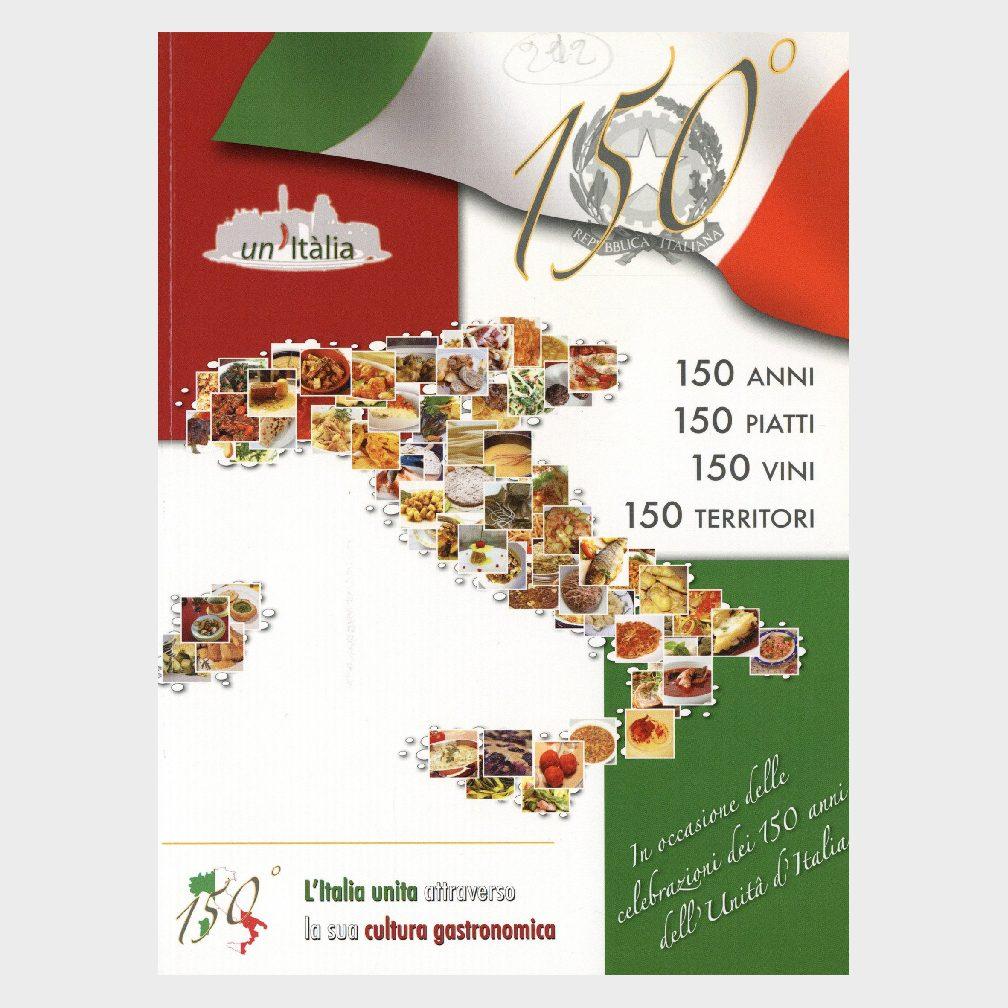 Book Cover: 150 ANNI, PIATI, VINI E TERRITORI