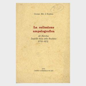 Book Cover: LA COLLEZIONE AMPELOGRAFICA DEL MARCHESE LEOPOLDO INCISA DELLA ROCCHETTA  (1792 – 1871)
