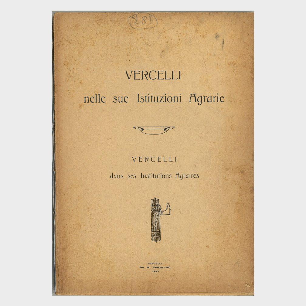 Book Cover: VERCELLI NELLE SUE ISTITUZIONI AGRARIE