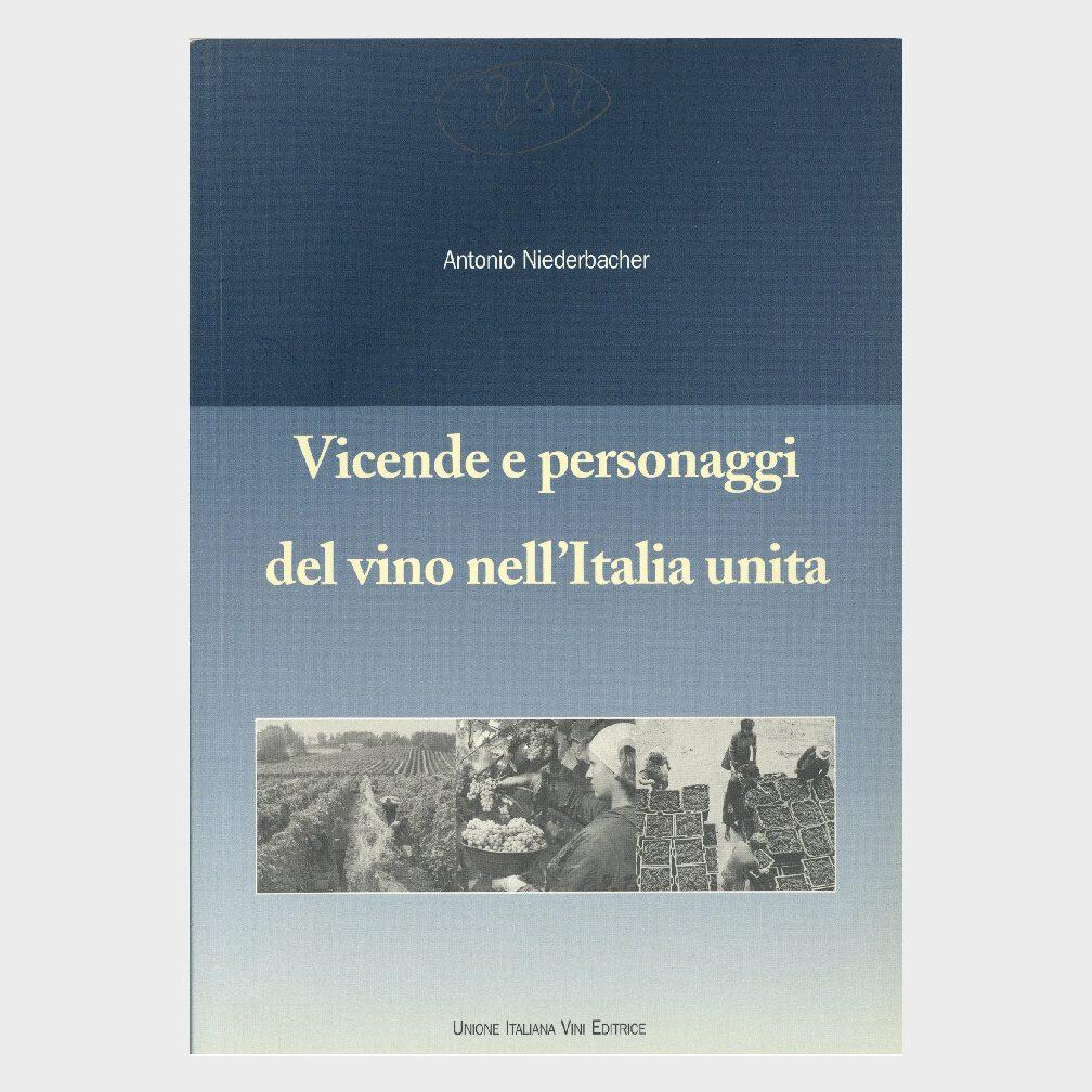 Book Cover: VICENDE E PERSONAGGI DEL VINO NELL'ITALIA UNITA
