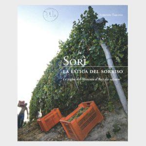 Book Cover: SORÌ – LA FATICA DEL SORRISO ( LE VIGNE DEL MOSCATO D'ASTI DA SALVARE )